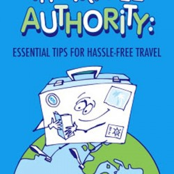 Review of new travel e-Book – The Travel Authority: Essential Tips for Hassle-Free Travel