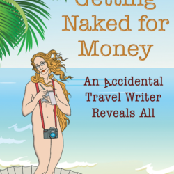 Getting Naked for Money: Memoir of a travel writer (contest ended)